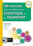 100 exercices pour les métiers de la logistique et du transport Bac...