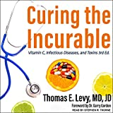 Curing the Incurable, 3rd Edition: Vitamin C, Infectious Diseases, and Toxins