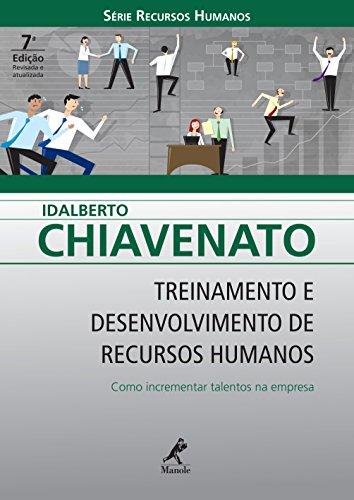 Treinamento e Desenvolvimento de Recursos Humanos: Como Incrementar Talentos na Empresa (Série Recursos Humanos)
