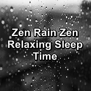 Zen Rain Zen Relaxing Sleep Time