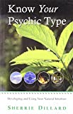 Know Your Psychic Type : Developing and Using Your Natural Intuition