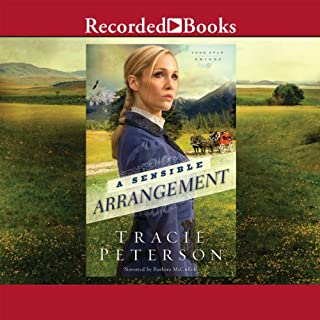 A Sensible Arrangement     Lone Star Brides, Book 1              By:                                                                                                                                 Tracie Peterson                               Narrated by:                                                                                                                                 Barbara McCulloh                      Length: 9 hrs and 17 mins     1 rating     Overall 5.0