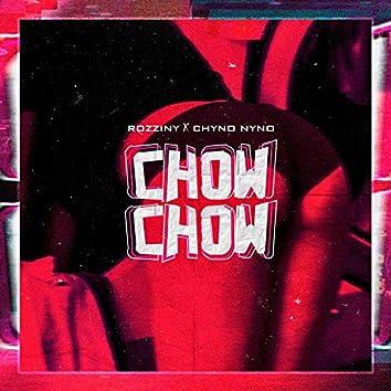 Chow Chow (feat. Chyno Nyno)