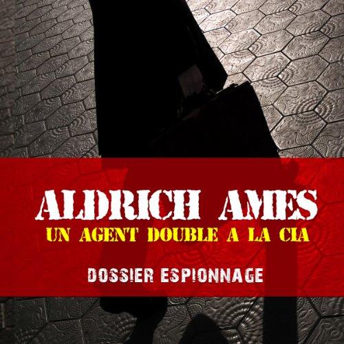 Aldrich Ames, un agent double à la CIA cover art