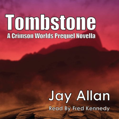 Tombstone     A Crimson Worlds Prequel Novel              De :                                                                                                                                 Jay Allan                               Lu par :                                                                                                                                 Fred Kennedy                      Durée : 2 h et 13 min     Pas de notations     Global 0,0