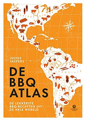 De BBQatlas: de lekkerste BBQ-recepten uit de hele wereld (Kookatlassen) (Dutch Edition)