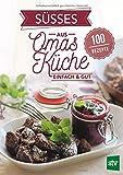 Süßes aus Omas Küche: Einfach & gut, 100 Rezepte