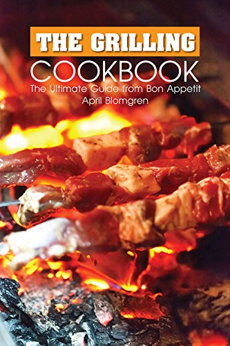 The Grilling Cookbook: The Ultimate Guide from Bon Appetit (English Edition)