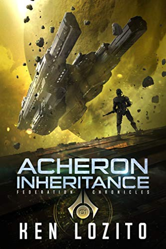 Acheron Inheritance (Federation Chronicles Book 1)