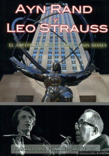Ayn Rand y Leo Strauss: El capitalismo, sus tiranos y sus dioses (KHRÓNOS)