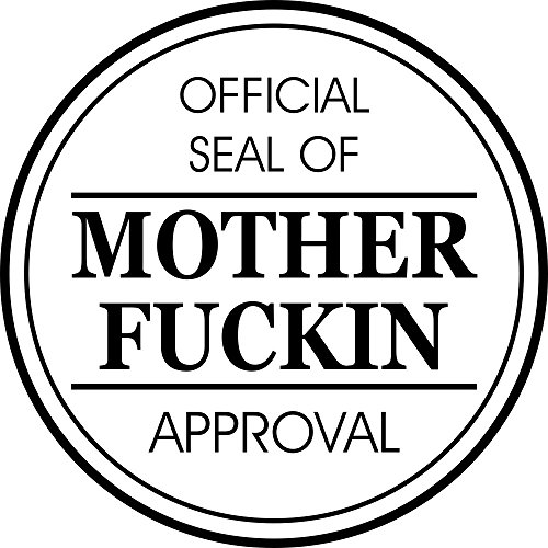 Funny Rubber Stamp - Official Seal of Mother Fckin' Approval - Self-Inking Round Mother Fckin' Approval