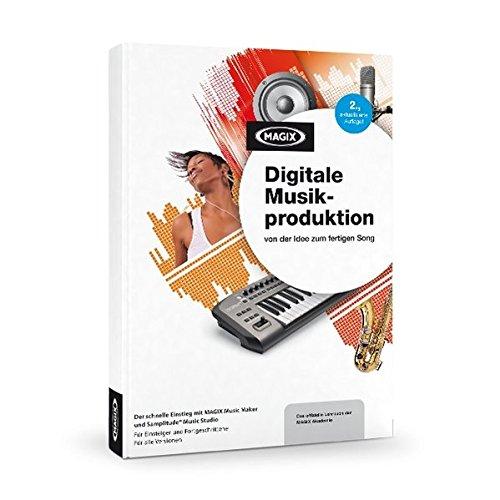 MAGIX Digitale Musikproduktion – von der Idee zum fertigen Song: Mit MAGIX Music Maker und MAGIX Samplitude® Music Studio
