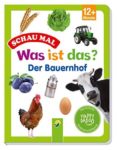 Was ist das? Der Bauernhof: Pappbilderbuch für Kinder ab 12 Monate