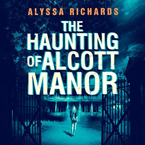 The Haunting of Alcott Manor audiobook cover art