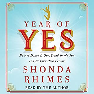 Year of Yes     How to Dance It Out, Stand in the Sun and Be Your Own Person              De :                                                                                                                                 Shonda Rhimes                               Lu par :                                                                                                                                 Shonda Rhimes                      Durée : 7 h et 4 min     26 notations     Global 4,7
