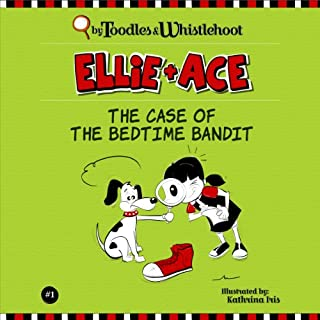 Ellie + Ace: The Case of the Bedtime Bandit audiobook cover art