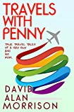 Travels With Penny, or, True Travel Tales of a Gay Guy and His Mom (English Edition)