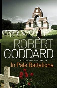In Pale Battalions by [Robert Goddard]