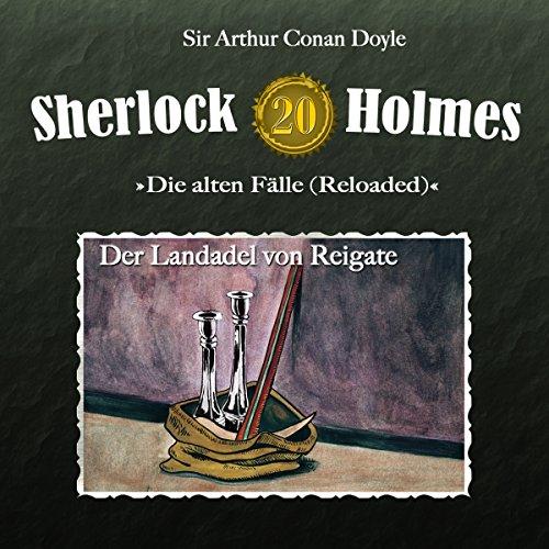 Der Landadel von Reigate (Sherlock Holmes - Die alten Fälle 20 [Reloaded]) Titelbild