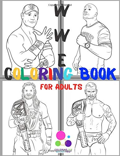 WWE Coloring Book For Adults: Color And Relax HD Unique +25 illustration of WWE Superstars (John Cena, Dwayne Johnson, The Undertaker...)|Anti Stress ... ( 60 Pages, 8.5