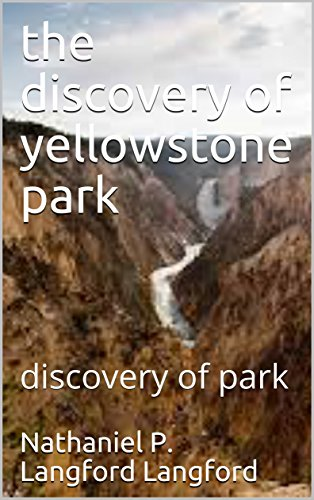 the discovery of yellowstone park: discovery of park (English Edition)