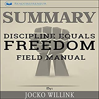 Summary: Discipline Equals Freedom: Field Manual                   By:                                                                                                                                 Readtrepreneur Publishing                               Narrated by:                                                                                                                                 William Bahl                      Length: 1 hr and 21 mins     3 ratings     Overall 1.3