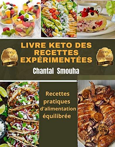 LIVRE KETO DES RECETTES EXPÉRIMENTÉES: Recettes délicieuses – poulet, végétarien et desserts (French Edition)
