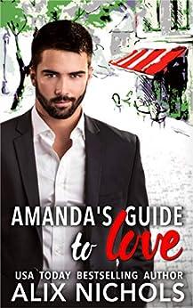 Amanda's Guide to Love - a romantic comedy by [Alix Nichols]