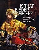 Is That Biedermeier - Amerling, Waldmüller and More