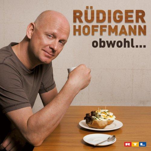 Obwohl                   Autor:                                                                                                                                 Rüdiger Hoffmann                               Sprecher:                                                                                                                                 Rüdiger Hoffmann                      Spieldauer: 1 Std. und 50 Min.     440 Bewertungen     Gesamt 4,0