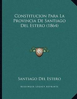 Constitucion Para La Provincia de Santiago del Estero (1864)