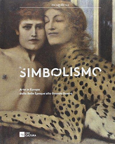 Il simbolismo. Arte in Europa dalla Belle Époque alla Grande Guerra.