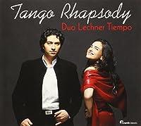 Tango Rhapsody by Duo Lechner Tiempo (2012-10-09)