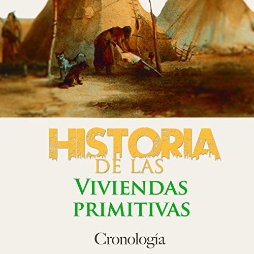Historia de las viviendas primitivas [History of Primitive Dwellings] audiobook cover art