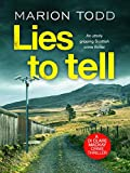 Lies to Tell: An utterly gripping Scottish crime thriller (Detective Clare Mackay Book 3) (English Edition)
