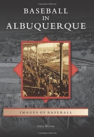 Baseball in Albuquerque (Images of Baseball) by Gary Herron (2011-03-21)