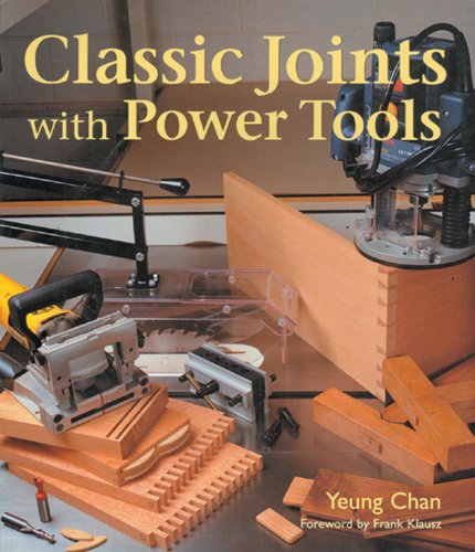 Compare Textbook Prices for Classic Joints with Power Tools 1 Edition ISBN 9781579902797 by Chan, Yeung