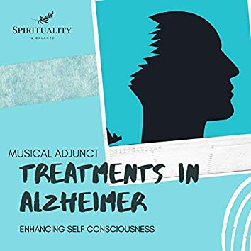 Musical Adjunct Treatments In Alzheimer - Enhancing Self Consciousness