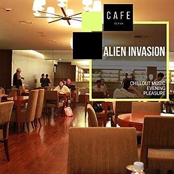 Alien Invasion - Chillout Music Evening Pleasure