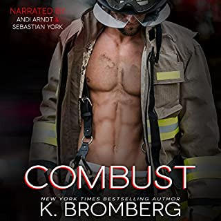 Combust                   Written by:                                                                                                                                 K. Bromberg                               Narrated by:                                                                                                                                 Andi Arndt,                                                                                        Sebastian York                      Length: 8 hrs and 50 mins     13 ratings     Overall 4.7