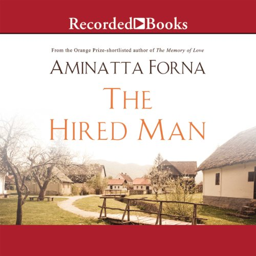 The Hired Man Audiobook By Aminatta Forna cover art