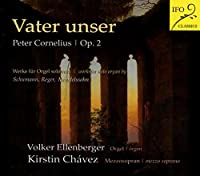 Vater Unser: K.chavez(Ms) Ellenberger(Organ) +reger, Schumann, Mendelssohn