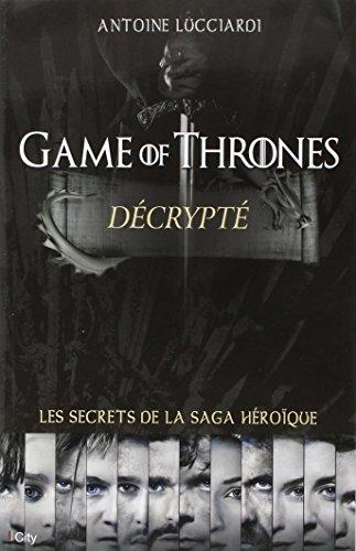 Game of Thrones decrypté