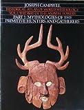 Historical Atlas of World Mythology, Vol. 1: The Way of the Animal Powers, Part 1, Mythologies of the Primitive Hunters and Gatherers