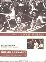 From Love Field: Our Final Hours with President John F. Kennedy