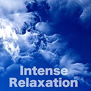Intense Relaxation