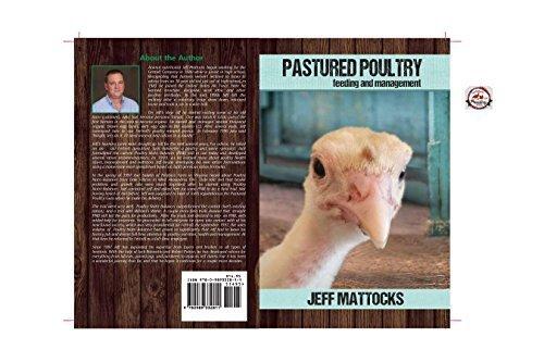 Feeding Pasture-Raised Poultry by Jeff Mattocks (2013-05-03)