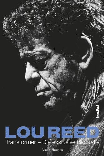 Lou Reed - Transformer: Die exklusive Biografie