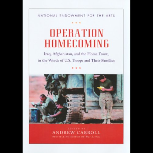 Operation Homecoming     Iraq, Afghanistan, and the Home Front, in the Words of U.S. Troops and Their Families              By:                                                                                                                                 various                               Narrated by:                                                                                                                                 David Birney,                                                                                        Scott Brick,                                                                                        Orson Scott Card,                   and others                 Length: 17 hrs and 6 mins     16 ratings     Overall 3.8