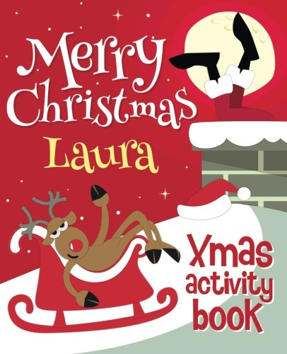 Merry Christmas Laura - Xmas Activity Book: (Personalized Children's Activity Book)